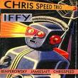 chris speed trio - iffy