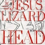the jesus lizard - head/pure