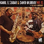 kahil el'zabar - david murray - we is (live at the bop shop)