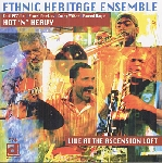 ethnic heritage ensemble (ernest dawkins) - hot 'n' heavy