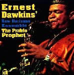 ernest dawkins' new horizons ensemble - the prairie prophet