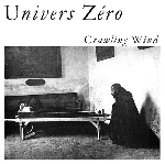 univers zéro - crawling wind