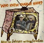 richard leo johnson - who knew charlie shoe ?
