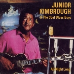 junior kimbrough & the soul blues boys - all night long