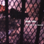 dub trio - cool out and coexist