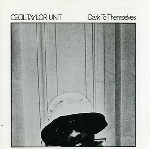 cecil taylor - dark to themselves