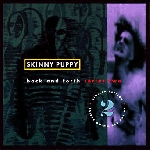 skinny puppy - back and forth series two