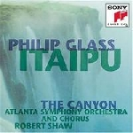 philip glass - itaipu - the canyon - atlanta symphony - shaw