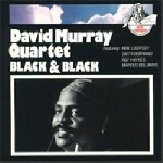 david murray quartet - black & black