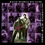 david murray big band  - conducted by lawrence ''butch'' morris