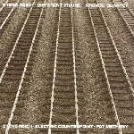 steve reich - kronos quartet - pat metheny - different trains / electric counterpoint