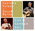 caetano veloso - david byrne - live at carnegie hall