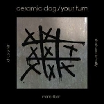 ceramic dog (marc ribot) - your turn