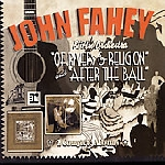 john fahey - of rivers & religion / after the ball