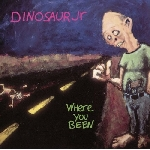 dinosaur jr. - where you been (180 gr.)