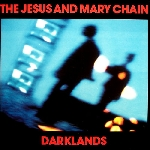 jesus & mary chain - darklands -remastered-