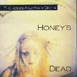 jesus & mary chain - honey's dead -remastered-