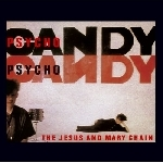 jesus & mary chain - psychocandy -remastered-