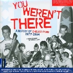 v/a - you weren't there - a history of chicago punk 1977-1984