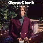 gene clark (byrds) - roadmaster
