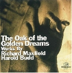 richard maxfield / harold budd - the oak of the golden dreams