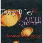 terry riley & arte quartett - assassin reverie