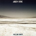 andrew byrne - white bone country