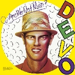 devo - q: are we not men? a: we are devo! (remastered)