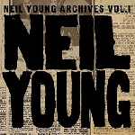 neil young - archives vol.1 (1963-1972)