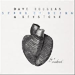 dave douglas & keystone - spark of being, soundtrack
