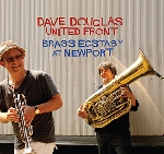 dave douglas united front - brass ecstasy at newport