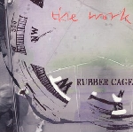 the work - rubber cage