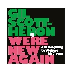 gil scott-heron / makaya mccraven - we're new again (a reimagining by mccraven)