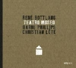 rené bottlang - barre phillips - christian lété - teatro museo