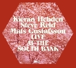 kieran hebden - steve reid - mats gustafsson - live at the south bank