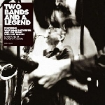 two bands and a legend - s/t