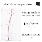 diskaholics anonymous trio (gustafsson - o'rourke - moore) - s/t