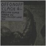 offonoff (terrie ex - massimo pupillo - paal nilssen-love) - clash