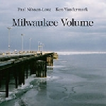 paal nilssen-love - ken vandermark - milwaukee volume