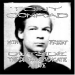 tony conrad - faust - outside the dream syndicate alive