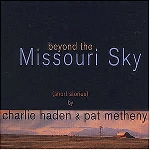 charlie haden - pat metheny - beyond the missouri sky