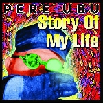 pere ubu - story of my life + 5