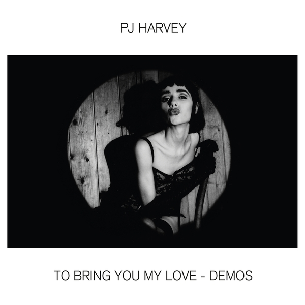 Pj Harvey - To Bring You My Love - Demos