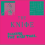 the knife - shaking the habitual (ltd ed.)