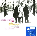 the ornette coleman trio (izenzon - moffett) - at the golden circle, stockholm (volume one)
