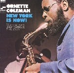 ornette coleman - new york is now! (vol.1)