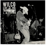 wilco - live at the troubadour l.a. 1996 (rsd - 2018)
