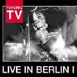 psychic tv - live in berlin 1