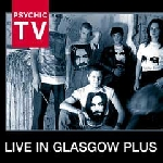 psychic tv - live in glasgow plus