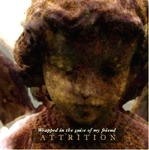 attrition - wrapped in the guise of my friend